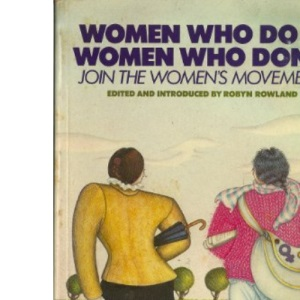 Women Who Do and Women Who Don't: Join the Women's Movement