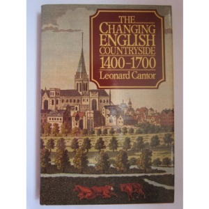 The Changing English Countryside, 1400-1700 (History of the British Landscape)