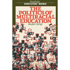 The Politics of Multiracial Education (Routledge Education Books)
