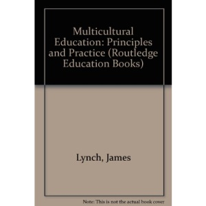 Multicultural Education: Principles and Practice (Routledge Education Books)