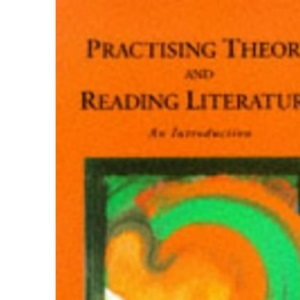Practising Theory and Reading Literature