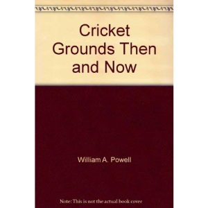 Cricket Grounds Then and Now