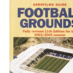 Football Grounds 2003/2004 Season (Aerofilms Guide)