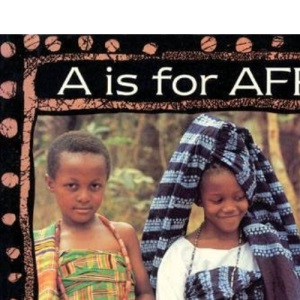 A is for Africa (World Alphabet)
