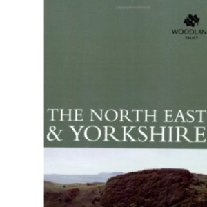 Exploring Woodland: The Northeast & Yorkshire
