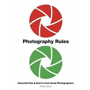 Photography Rules: Essential Dos and Don'ts from Great Photographers