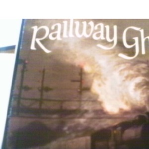 Railway Ghosts