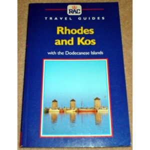 Rhodes and Kos with the Dodecanese Islands (R.A.C.Travel Guides)