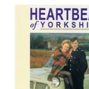 Heartbeat of Yorkshire (Regional & city guides)