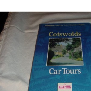 The Cotswolds Car Tours: Exploring The Hidden Countryside (Ordnance Survey Travelmaster Guide)