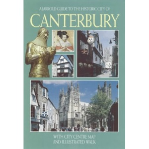 The Cathedral and City of Canterbury (Jarrold City Guides)