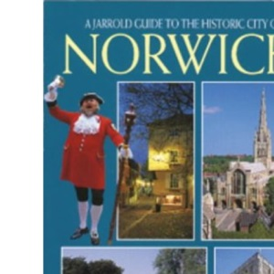 Historic City of Norwich (Jarrold City Guides)