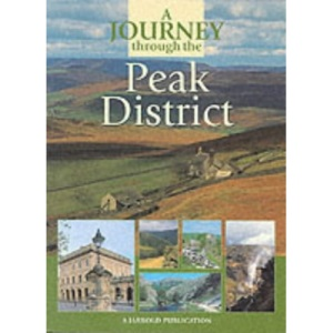 JOURNEY THROUGH THE PEAK DISTRICT (A Journey Through)