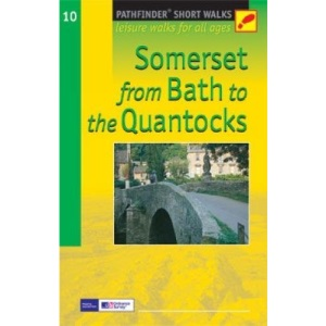 Somerset from Bath to the Quantocks: Leisure Walks for All Ages (Short Walks Guides) (Pathfinder Short Walks)