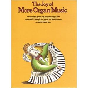 The Joy of More Organ Music (Joy of Organ Music)