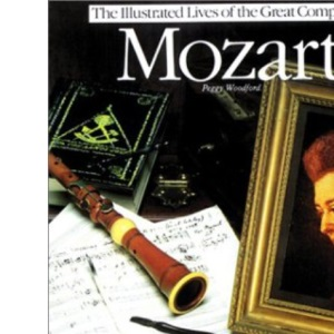 Mozart (Illustrated Lives of the Great Composers)