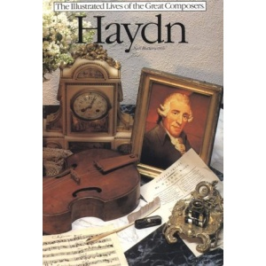 Haydn (Illustrated Lives of the Great Composers S.)