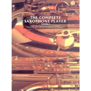 The Complete Saxophone Player (Book 1)