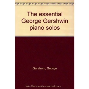 The Essential George Gershwin Piano Solos