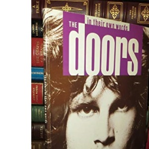 The Doors In Their Own Words