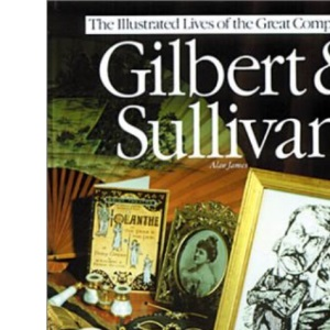 Gilbert and Sullivan (Illustrated Lives of the Great Composers)