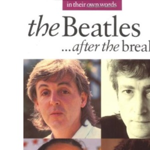The Beatles: After the Break-up (In Their Own Words)