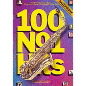 100 No. 1 Hits for the Saxophone (Music)