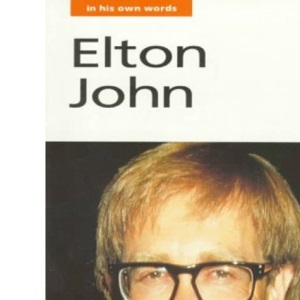 Elton John in His Own Words (In Their Own Words)