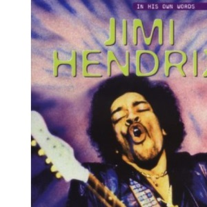 Jimi Hendrix: In His Own Words