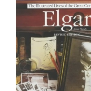Elgar (Illustrated Lives of the Great Composers)