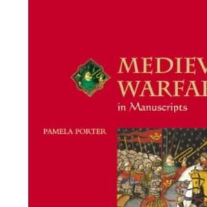 Medieval Warfare in Manuscripts (Medieval World in Manuscripts S.)