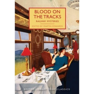 Blood on the Tracks: Railway Mysteries (British Library Crime Classics): 53
