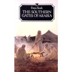 The Southern Gates of Arabia: A Journey in the Hadramaut (Traveller's S.)