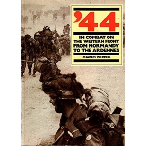 '44: In Combat on the Western Front from Normandy to the Ardennes