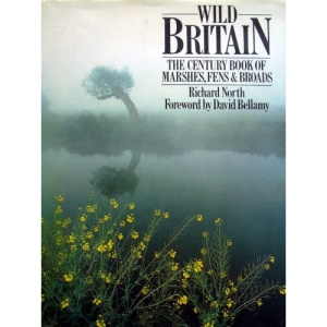 Wild Britain: Century Guide to Marshes, Fens and Broads