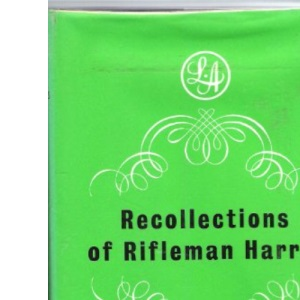 The Recollections of Rifleman Harris (Century Lives & Letters)