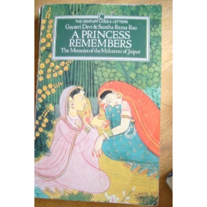 A Princess Remembers: Memoirs of the Maharani of Jaipur (Century Lives & Letters series)