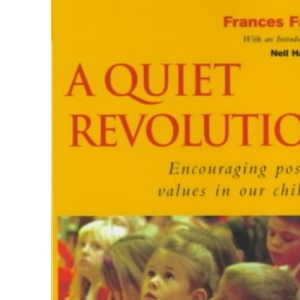 A Quiet Revolution: Encouraging Positive Values in Our Children