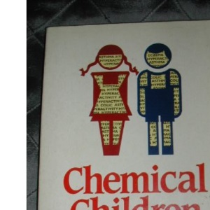 Chemical Children: How to Protect Your Family from Harmful Pollutants (Century Paperbacks)