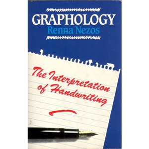 Graphology: The Interpretation of Handwriting