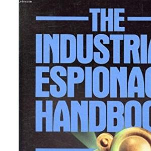 The Industrial Espionage Handbook