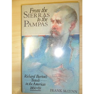 From the Sierras to the Pampas: Richard Burton's Travels in the Americas, 1860-69
