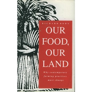 Our Food, Our Land: Why Contemporary Farming Practices Must Change