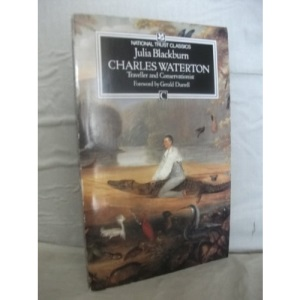 Charles Waterton, 1782-1865: Conservationist and Traveller (National Trust classics)