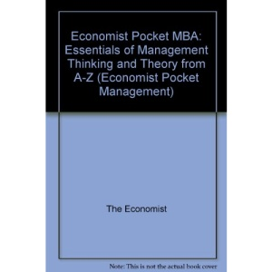 Economist Pocket MBA: Essentials of Management Thinking and Theory from A-Z (Economist Pocket Management)