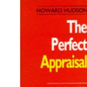 The Perfect Appraisal: All You Need to Get it Right First Time (The perfect series)
