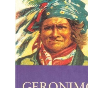 Geronimo:The Man, His Time, His Place