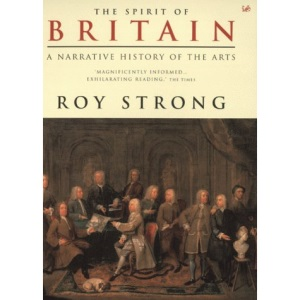 The Spirit of Britain: A Narrative History of the Arts