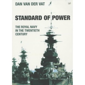 Standard of Power: The Royal Navy in the 20th Century