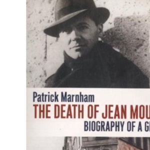 The Death of Jean Moulin: Biography of a Ghost